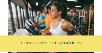 Cardio Exercise For Physical Fitness