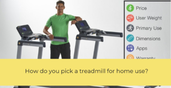 How do you pick a treadmill for home use