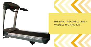 The Epic Treadmill Line – Models T60 and T20
