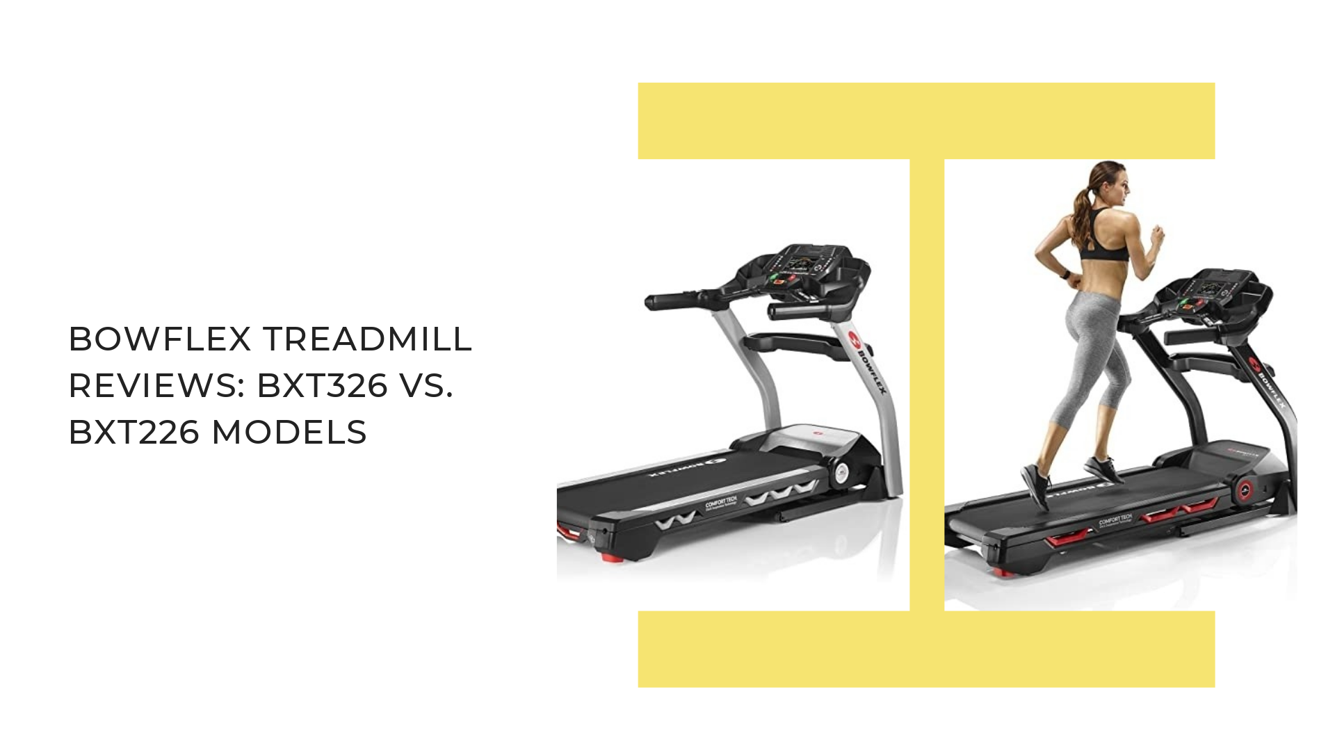Bowflex treadmill reviews BXT326 vs BXT226 models