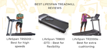9 Best Lifespan Treadmill Reviews – Which One Should Be The Best Choice