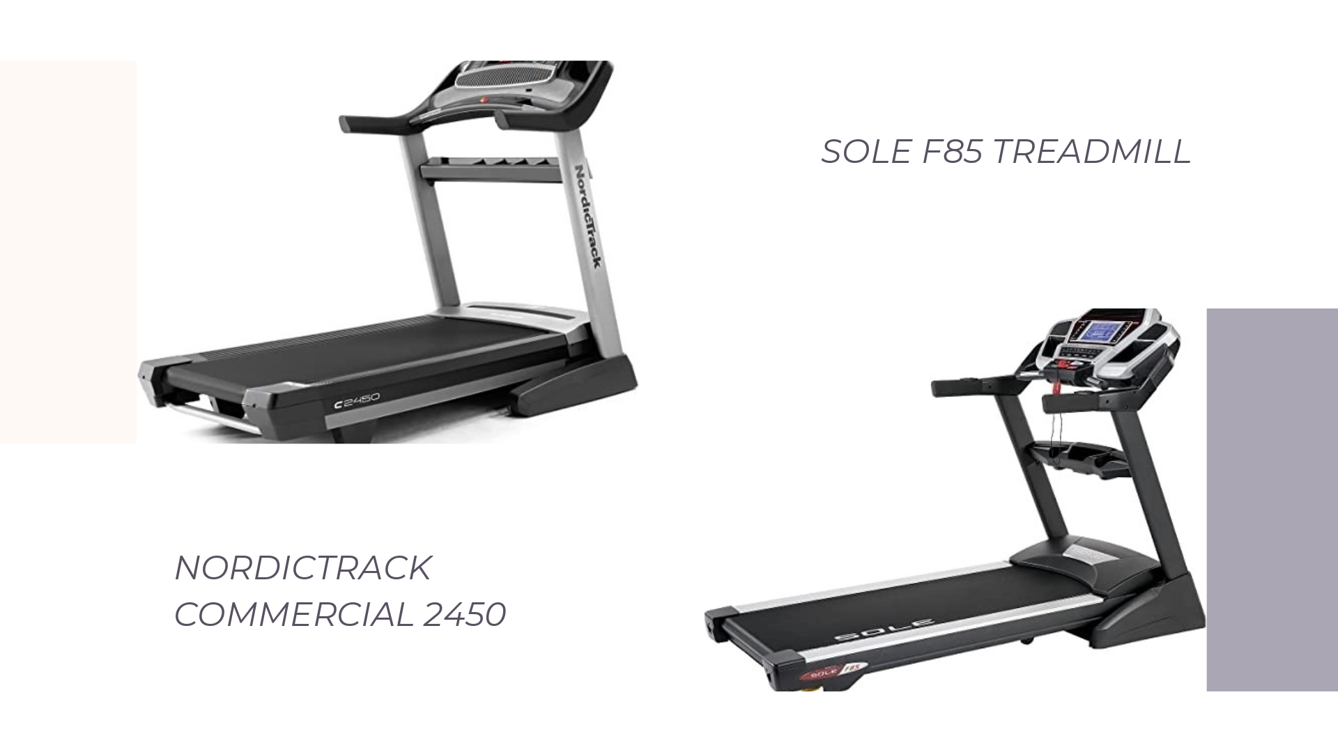 NordicTrack 2450 vs. Sole F85 reviews: Folding treadmill comparison
