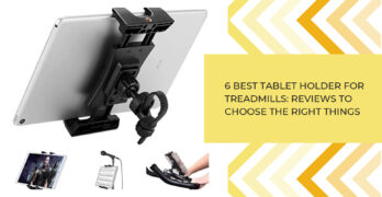 6 Best Tablet Holder for Treadmills_ Reviews to Choose the Right Things