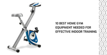 10 Best Home Gym Equipment Needed For Effective Indoor Training