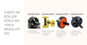 5 Best Ab Roller 2021 For A Six-Pack Resolution